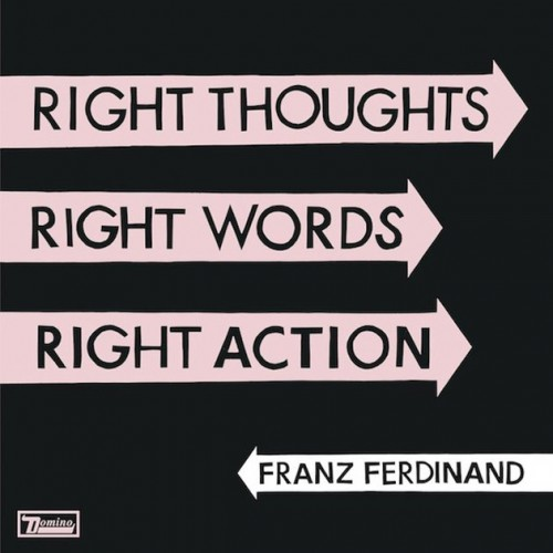 ������� ������ ������� Franz Ferdinand ��� ��������� Right Thoughts, Right Words, Right Action