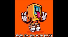 DeeJay Dan - Deep In My Soul 105 [2019]
