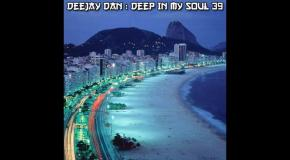 DeeJay Dan - Deep In My Soul 39 [2017]