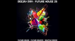DeeJay Dan - Future House 25 [2017]