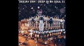 DeeJay Dan - Deep In My Soul 31 [2017]