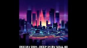 DeeJay Dan - Deep In My Soul 80 [2018]