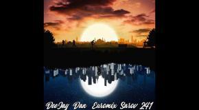 DeeJay Dan - Euromix Sarov 241 [2019]