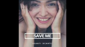 Ксанті - save me (new music  Official audio 2020)