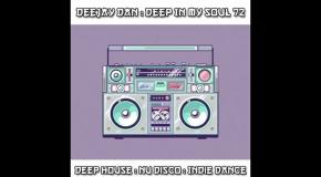 DeeJay Dan - Deep In My Soul 72 [2018]