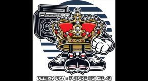 DeeJay Dan - Future House 43 [2018]