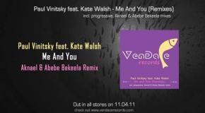 Paul Vinitsky feat  Kate Walsh - Me And You (Aknael & Abebe Bekeela Remix) [Vendace Records]