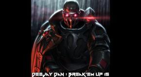 DeeJay Dan - Break'em Up 15 [2019]