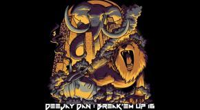 DeeJay Dan - Break'em Up 16 [2019]