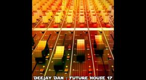 DeeJay Dan - Future House 17 [2016]