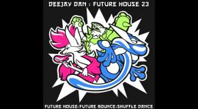DeeJay Dan - Future House 23 [2017]