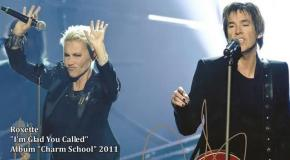 Roxette - I m Glad You Called