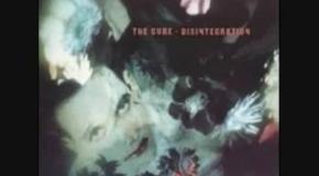 The Cure - Disintegration (Full Album) 1989