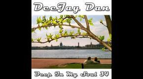 DeeJay Dan - Deep In My Soul 34 [2017]